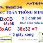 Mẹo toán học hay - Cách nhân nhẩm nhanh 2 chữ số dạng AB x CB va AB x AC - Học toán thông minh