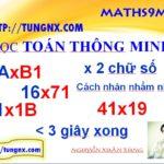 Mẹo toán học hay - Cách nhân nhẩm nhanh 2 chu so dang 1A x B1 va A1 x 1B - Học toán thông minh
