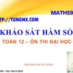 Học toán 12 | Maths9m - Toán 12 - Khảo sát hàm số