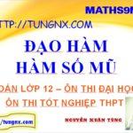 Đạo hàm hàm số mũ - hàm số mũ lớp 12 - học toán 12 online - Tungnx - Maths9m