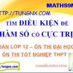 Điều kiện để hàm số có cực trị - học toán 12 - ôn thi tốt nghiệp môn toán - Tungnx - Maths9m
