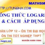 Các công thức logarit và cách áp dụng - học mũ logarit lớp 12 - Tungnx - Maths9m