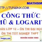 Các công thức mũ và logarit thường dùng - học mũ và logarit lớp 12 - Tungnx - Maths9m