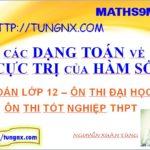 Các dạng toán về cực trị của hàm số - Học toán 12 - Ôn thi Tốt nghiệp môn toán - Tungnx - Maths9m