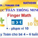 Dạy toán cho bé 4-6 tuổi - Học cộng, trừ phạm vi 10 - Dạy toán cho bé mẫu giáo -Maths9m Tungnx