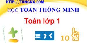 Dạy toán thông minh cho học sinh lớp 1 - Dạy toán cho học sinh lớp 1 - học toán Finger math - Tungnx