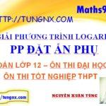 Giải phương trình logarit bằng phương pháp đặt ẩn phụ - học toán 12 online - Tungnx - Maths9m