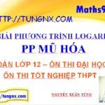 Giải phương trình logarit bằng phương pháp mũ hóa - học toán 12 - Maths9m
