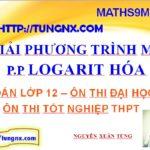 Giải phương trình mũ bằng phương pháp logarit hóa - phương trình mũ toán 12 - Maths9m
