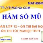 Hàm số mũ - Tổng hợp các kiến thức cần nhớ hàm số mũ 12 - học toán 12 - Maths9m
