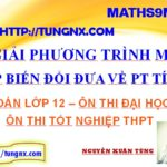 Phương pháp giải phương trình mũ - Phương pháp biến đổi đưa về phương trình tích - mũ và logarit - toán lớp 12 - maths9m - tungnx