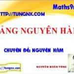 Bảng nguyên hàm - chuyên đề nguyên hàm - chuyên đề tích phân - học toán 12 - Tungnx
