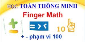 Cộng trừ phạm vi 100 với Finger Math - Dạy toán thông minh cho học sinh lớp 1 - Tungnx