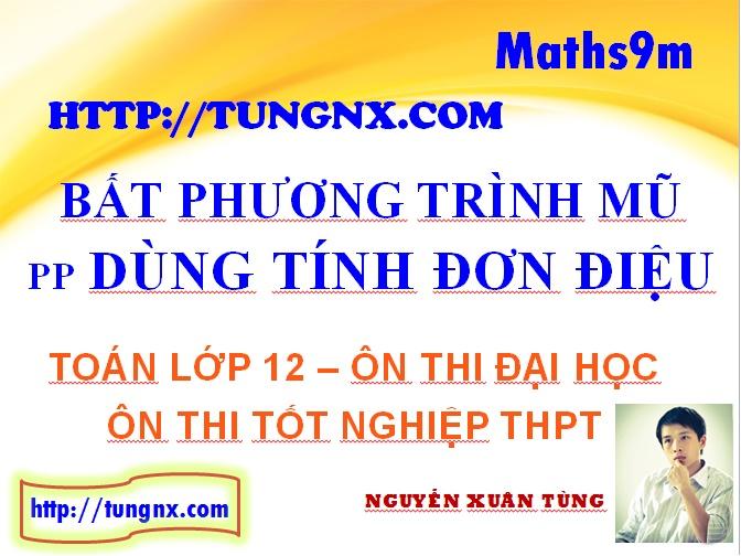 Giải bất phương trình mũ bằng cách dùng tính đơn điệu - học toán 12 online - Maths9m