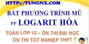 Giải bất phương trình mũ bằng phương pháp logarit hóa - học toán 12 online miễn phí - Tungnx - Maths9m