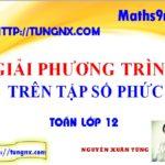 Giải phương trình số phức - Chuyên đề số phức - học toán 12 online miễn phí - Tungnx - maths9m
