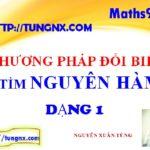 Phương pháp đổi biến số dạng 1 - Chuyên đề nguyên hàm - Học toán 12 - Maths9m