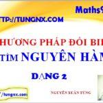 Phương pháp đổi biến số dạng 2 - Chuyên đề nguyên hàm - Học toán 12 - Maths9m