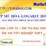 Giải phương trình mũ logarit bằng mũ hóa logarit hóa - học toán 12 online - Tungnx