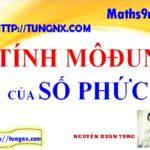Tính modun của số phức - Chuyên đề số phức - Học toán 12 online - Tunngx - maths9m