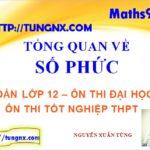 Số phức - Tổng quan về số phức - số phức lớp 12 - học toán 12 online - Maths9m