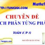 Chuyên đề tích phân từng phần - các phương pháp tìm nguyên hàm, tính tích phân - giải tích 12 - Tungnx