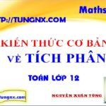 Kiến thức cơ bản về tích phân - học toán 12 online - Tungnx- maths9m