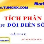 Phương pháp đổi biến số tính tích phân - chuyên đề tích phân - Toán lớp 12 - Tungnx