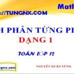 Tích phân từng phần dạng 1 - bài giảng về tích phân từng phần - học toán 12 online - Tungnx