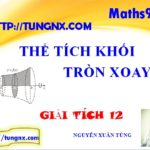 cách tính thể tích khối tròn xoay - Ứng dụng của tích phân - Giải tích lớp 12 - Tungnx