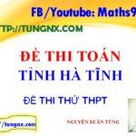 Đề thi thử THPT môn toán Tỉnh Hà Tĩnh - Đề thi thử TN THPT Quốc Gia mới nhất