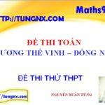 Đề thi thử môn toán 2018 trường Lương Thế Vinh - đề thi thử THPT môn toán 2018 mới nhất