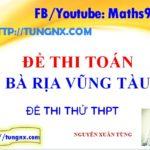 Đề thi thử môn toán Tỉnh Bà Rịa Vũng Tàu - Đề thi thử TN THPT môn toán mới nhất