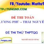 Đề thi thử toán 2018 Lương Phú Thái Nguyên Đề thi thử tốt nghiệp toán 2018 mới nhất