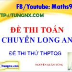 Đề thi thử toán THPT Chuyên Long An - Đề thi thử THPT Quốc gia 2018 môn toán hay nhất