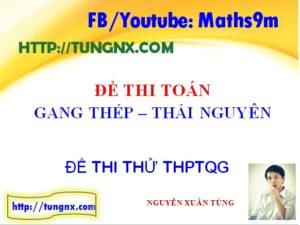 Đề thi thử toán THPT trường Gang Thép Thái Nguyên - Đề thi thử 2018 môn toán hay