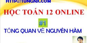Lesson 1 - Tổng quan về nguyên hàm - Học toán 12 onlinec - Maths9m