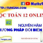Lesson 2 - Phương pháp đổi biến tìm nguyên hàm - Học toán 12 onlinec - Maths9m