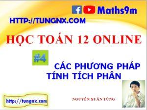 Lesson 4 - Các phương pháp tính tích phân - học toán 12 online - Maths9m - bài giảng tích phân lớp 12 hay nhất