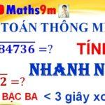Cách tính nhẩm nhanh phép khai căn bậc ba- Cách học tính nhẩm nhanh - Maths9m