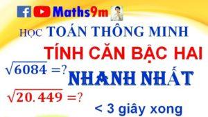Thủ thuật khai căn một số - Cách tính nhẩm nhanh phép khai căn bậc hai - Cách học tính nhẩm nhanh - Maths9m