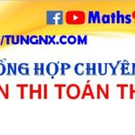 tổng hợp các chuyên đề ôn thi tốt nghiệp THPT môn toán - học toán cùng thầy Tungnx