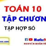 Ôn tập chương 1 đại số 10 phần 3-3 - ôn tập về tập hợp số lớp 10 - Maths9m
