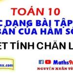 Cách xét tính chẵn lẻ của hàm số - Các dạng bài tập cơ bản của hàm số lớp 10 - Maths9m