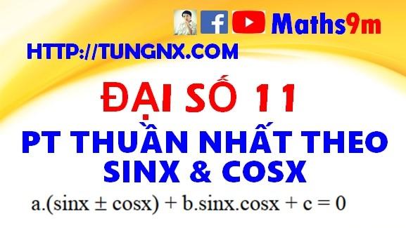 Phương trình thuần nhất theo sinx và cosx - Các dạng phương trình lượng giác lớp 11 - Maths9m