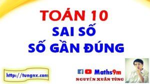 Số gần đúng - sai số - học toán lớp 10 hay nhất - Maths9m